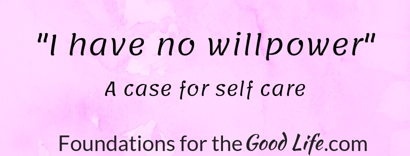 "Text image. Background is a pink marble. Text reads ""I have no willpower."" A case for self-care."