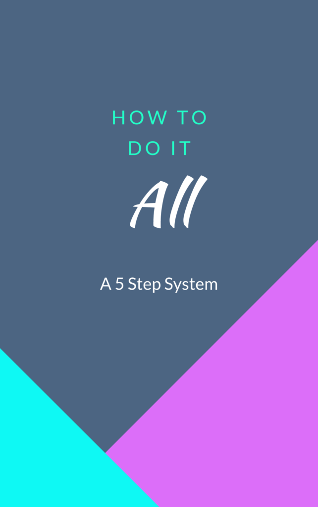 Book cover with geometric pattern. Title: How to Do it All: a 5 step process