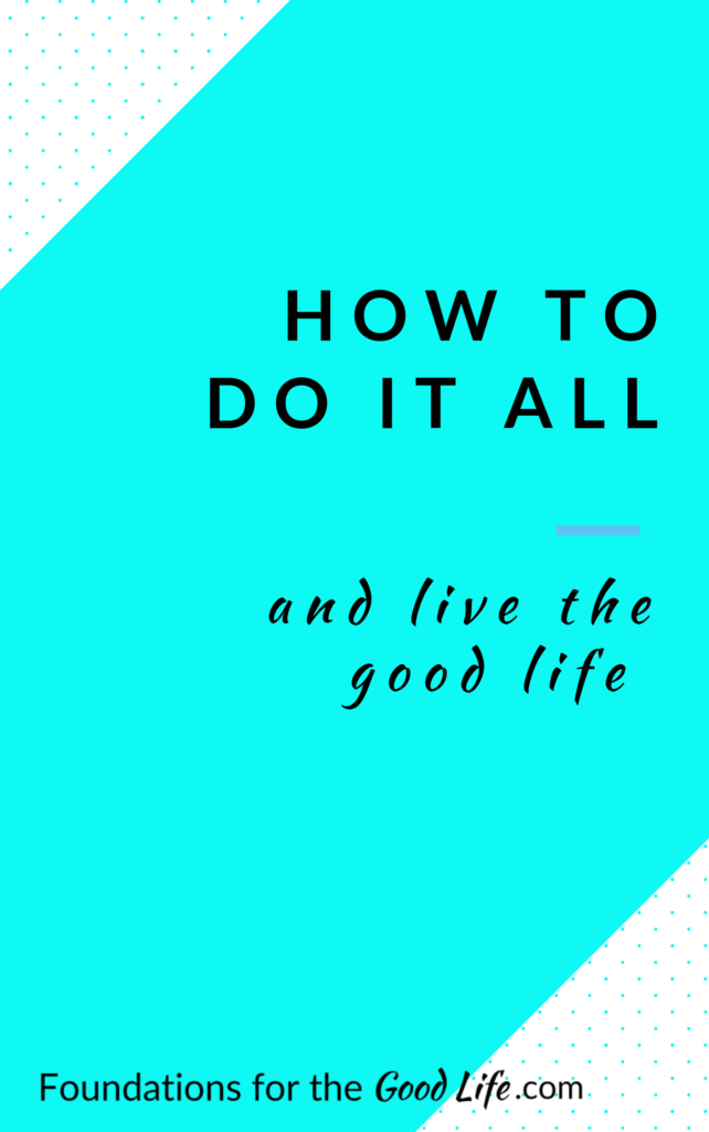 """Book cover with geometric shapes. Title"""" How to do it all and live the good life"""