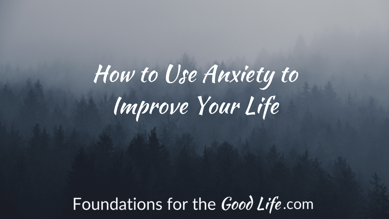 tree line in the fog. Text overlay: How to use anxiety to improve your life